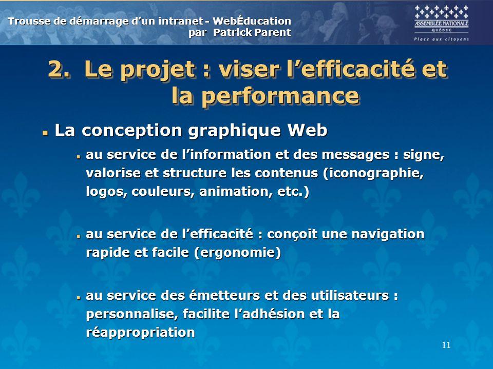 Le projet : viser l'efficacité et la performance
