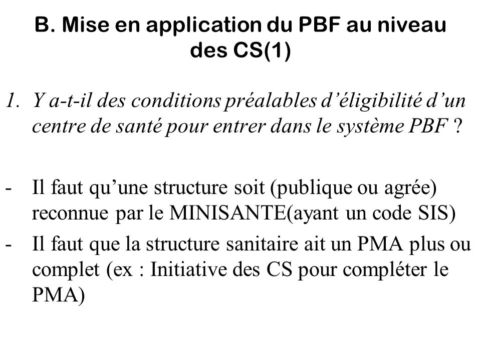 B. Mise en application du PBF au niveau des CS(1)