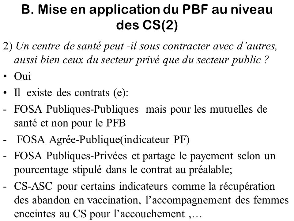 B. Mise en application du PBF au niveau des CS(2)