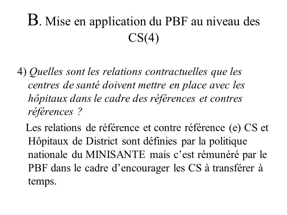 B. Mise en application du PBF au niveau des CS(4)