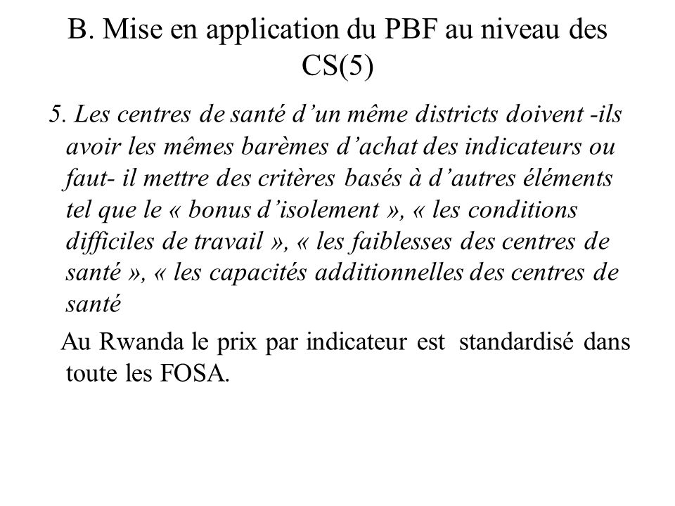 B. Mise en application du PBF au niveau des CS(5)