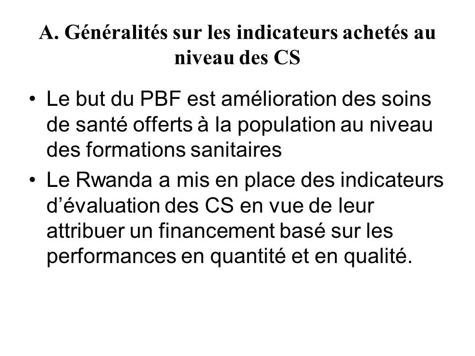 A. Généralités sur les indicateurs achetés au niveau des CS