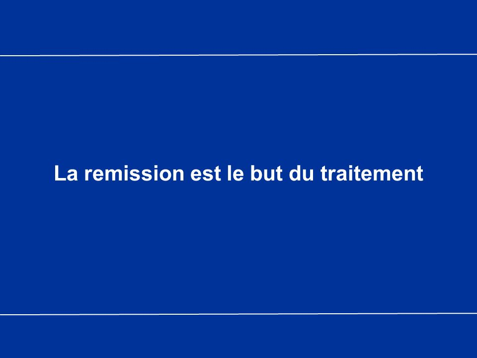 La remission est le but du traitement