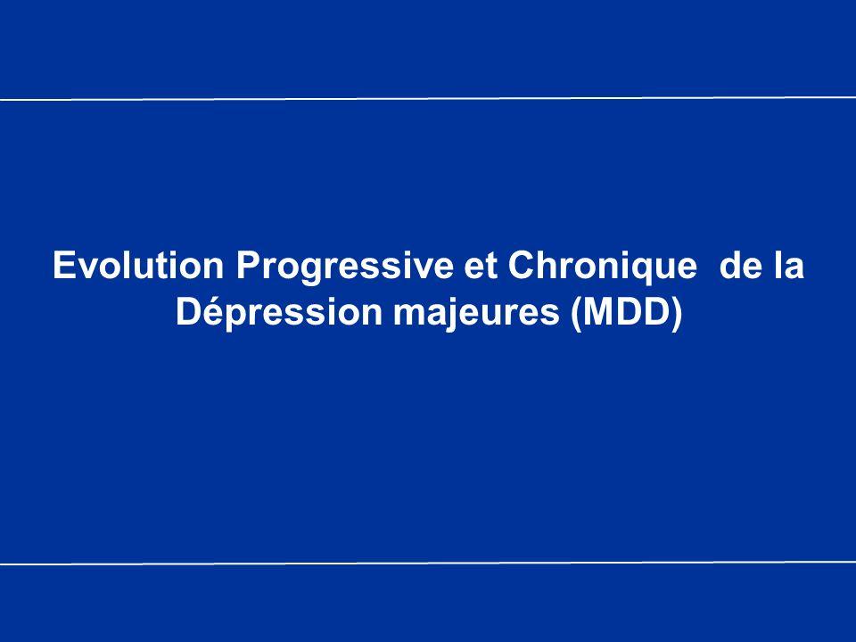 Evolution Progressive et Chronique de la Dépression majeures (MDD)