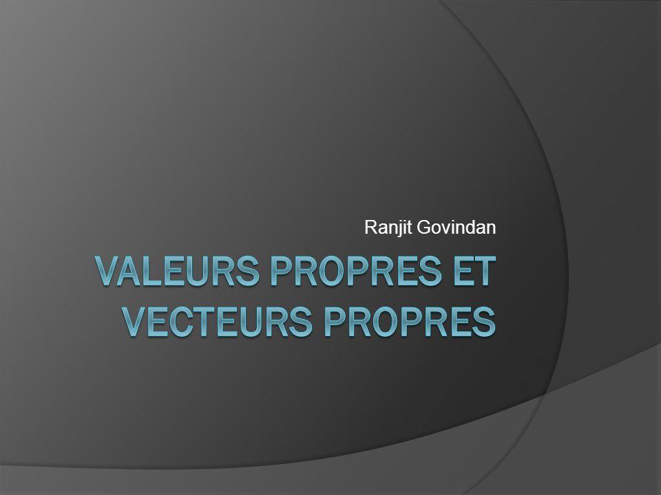 Valeurs Propres et Vecteurs Propres