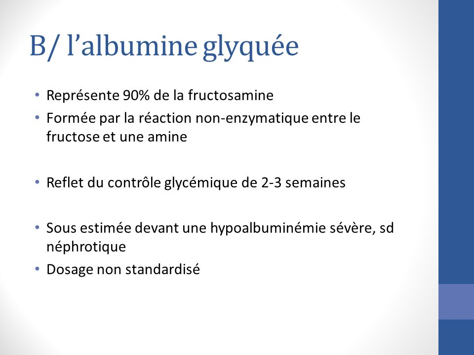 B/ l'albumine glyquée Représente 90% de la fructosamine