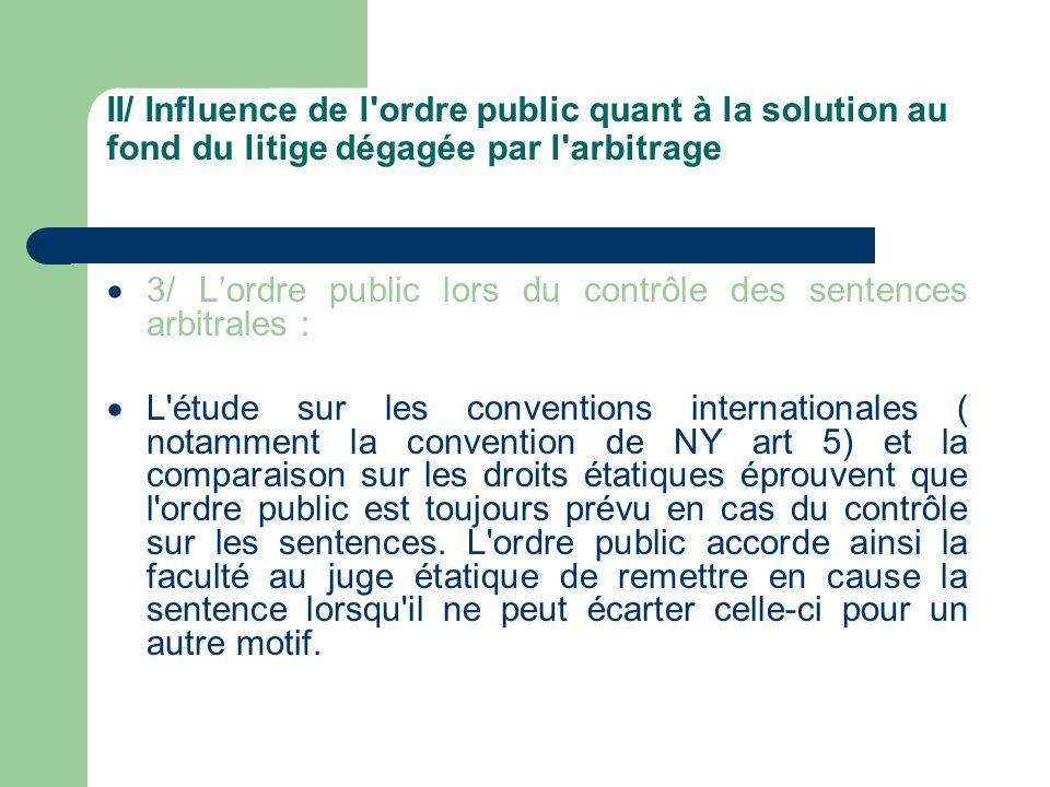 II/ Influence de l ordre public quant à la solution au fond du litige dégagée par l arbitrage