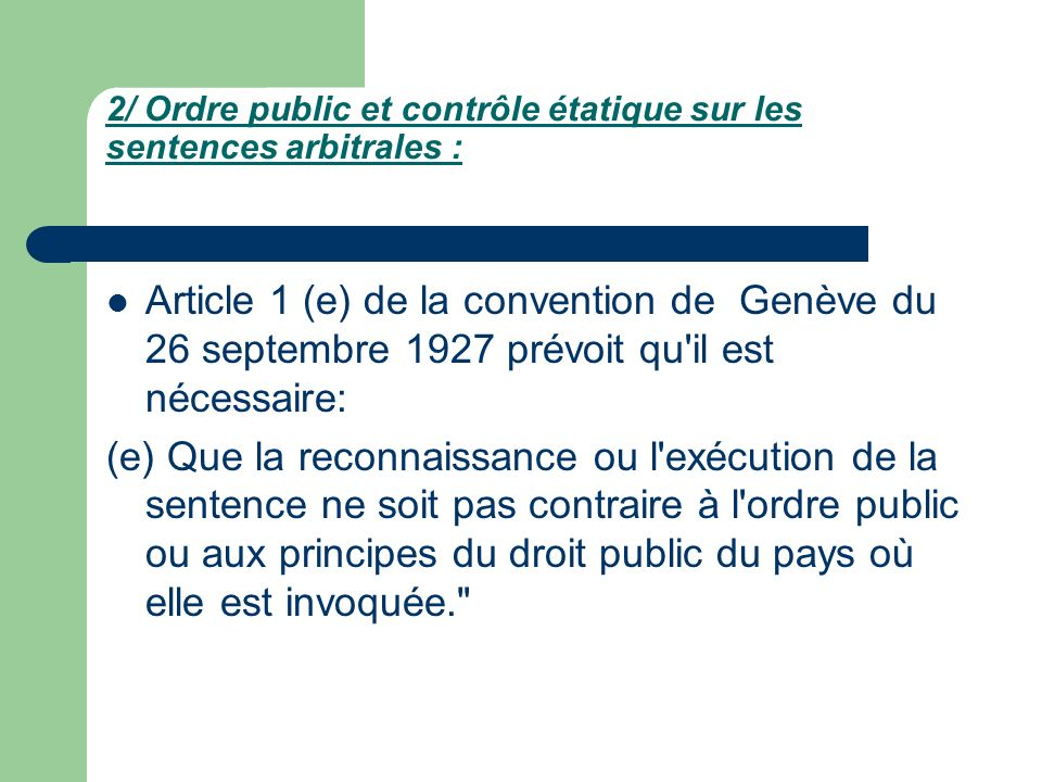2/ Ordre public et contrôle étatique sur les sentences arbitrales :