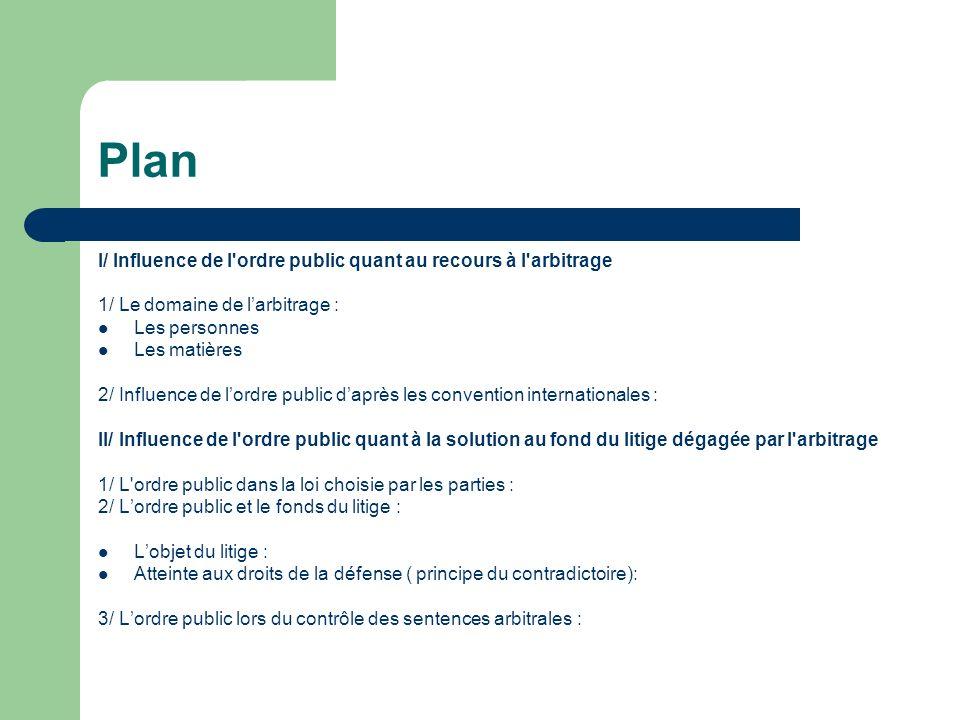 Plan I/ Influence de l ordre public quant au recours à l arbitrage