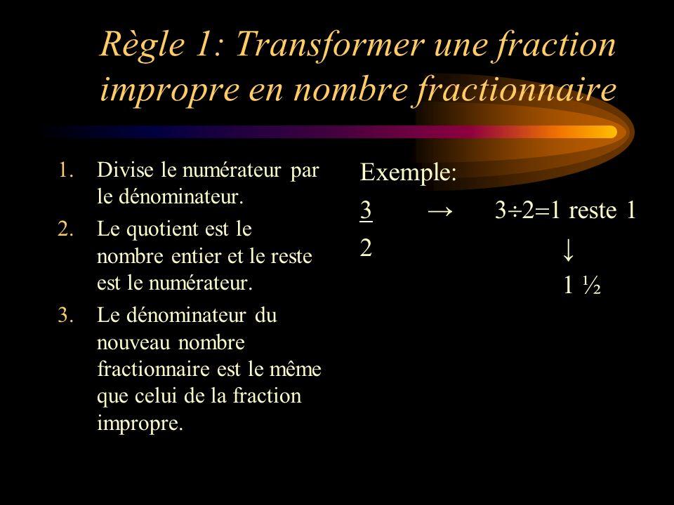 Règle 1: Transformer une fraction impropre en nombre fractionnaire