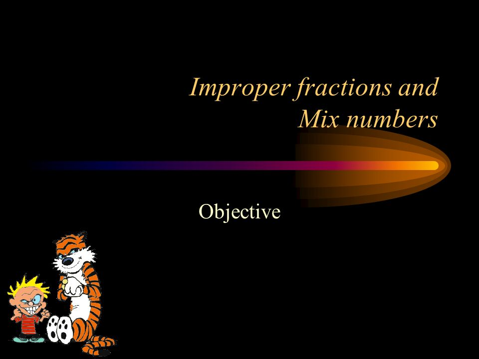 Improper fractions and Mix numbers