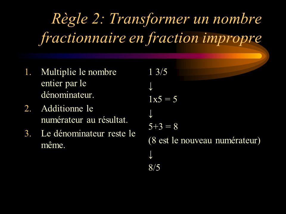 Règle 2: Transformer un nombre fractionnaire en fraction impropre