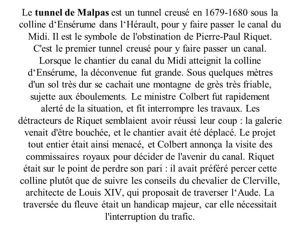 Le tunnel de Malpas est un tunnel creusé en 1679-1680 sous la colline d'Ensérume dans l'Hérault, pour y faire passer le canal du Midi.