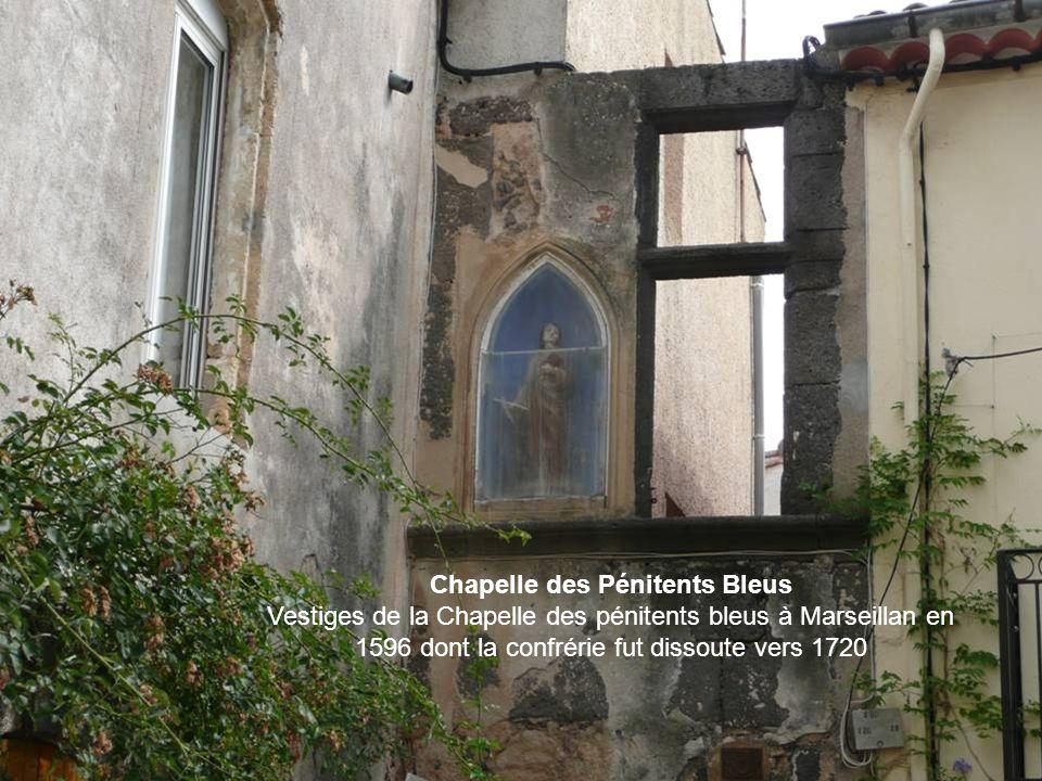 Chapelle des Pénitents Bleus Vestiges de la Chapelle des pénitents bleus à Marseillan en 1596 dont la confrérie fut dissoute vers 1720