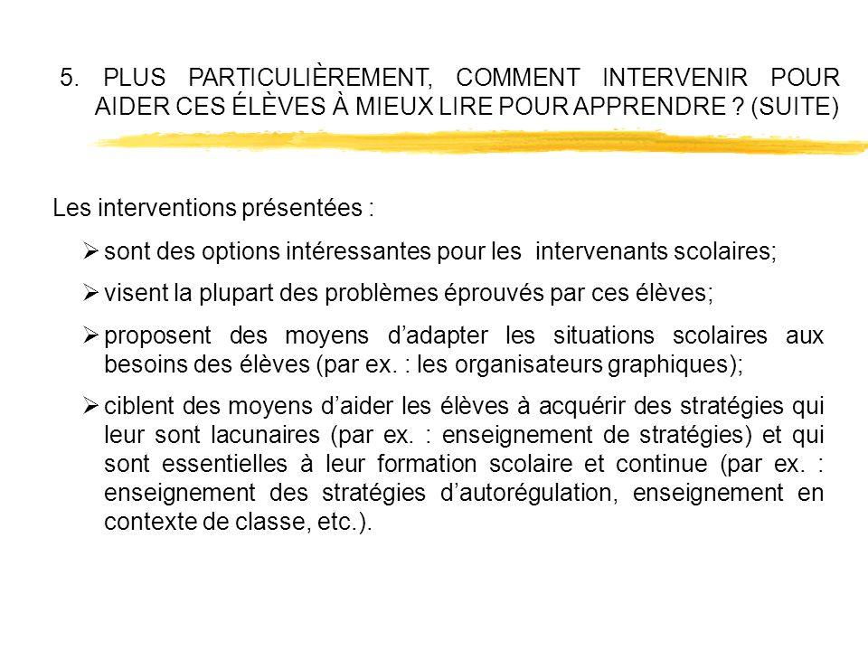 5. PLUS PARTICULIÈREMENT, COMMENT INTERVENIR POUR AIDER CES ÉLÈVES À MIEUX LIRE POUR APPRENDRE (SUITE)