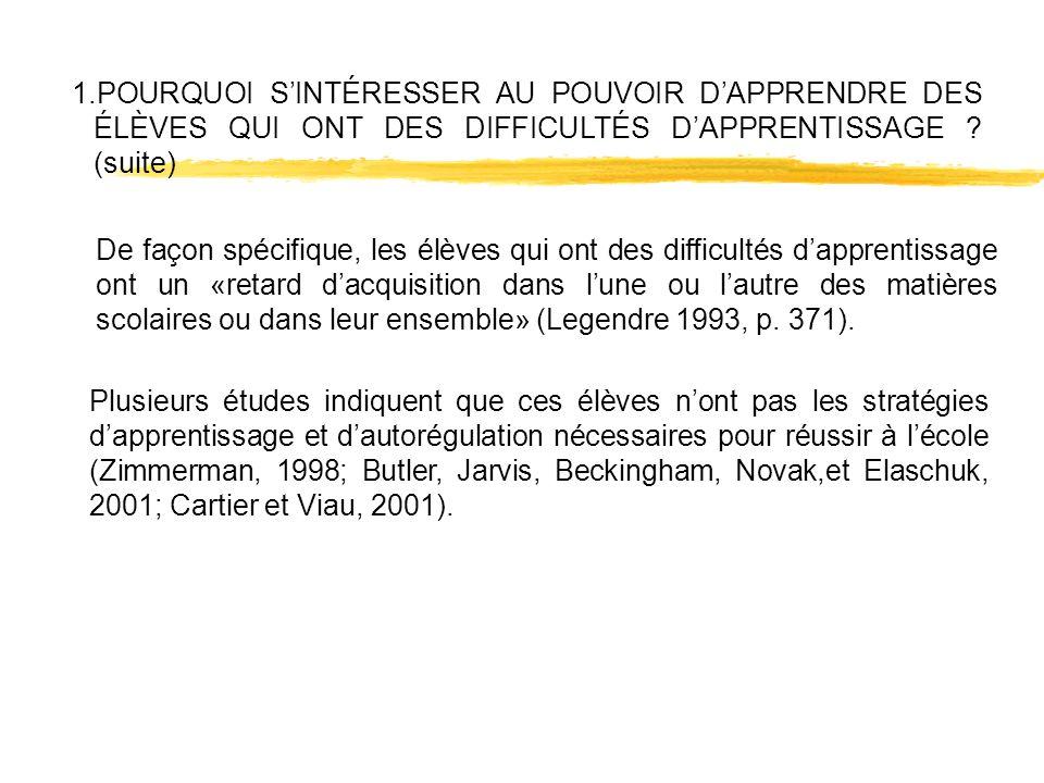 1.POURQUOI S'INTÉRESSER AU POUVOIR D'APPRENDRE DES ÉLÈVES QUI ONT DES DIFFICULTÉS D'APPRENTISSAGE (suite)