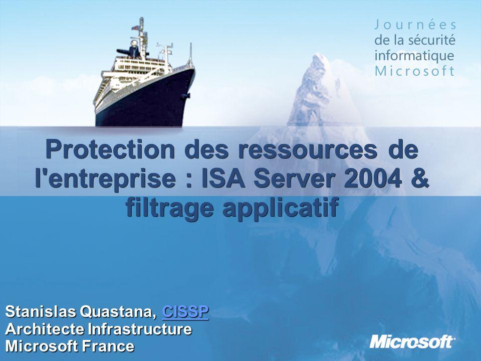 3/25/2017 1:04 AMProtection des ressources de l entreprise : ISA Server 2004 & filtrage applicatif.