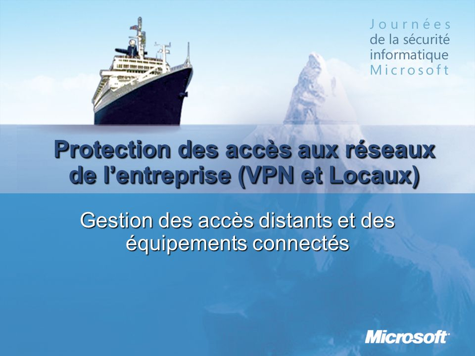 Protection des accès aux réseaux de l'entreprise (VPN et Locaux)