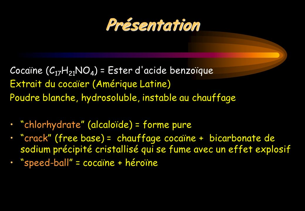 Présentation Cocaïne (C17H21NO4) = Ester d acide benzoïque