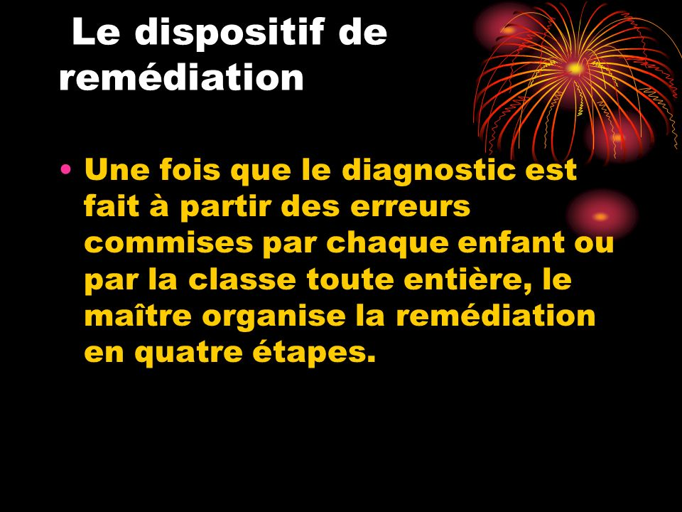 Le dispositif de remédiation
