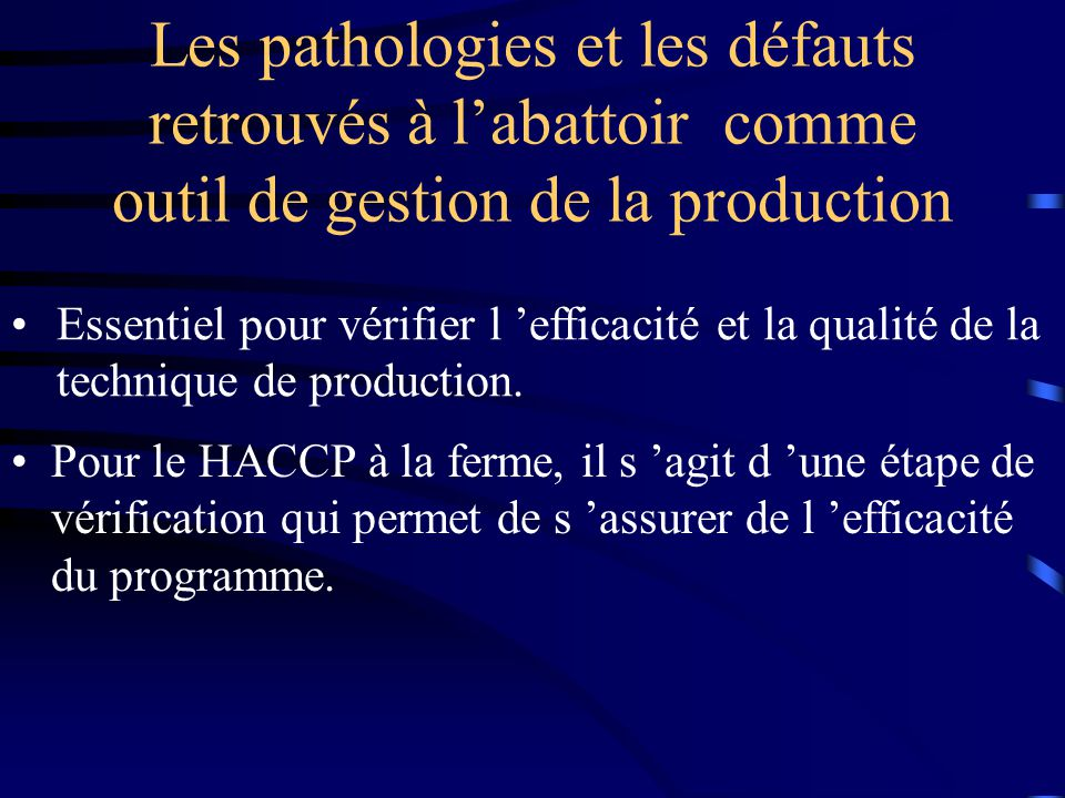 Les pathologies et les défauts retrouvés à l'abattoir comme outil de gestion de la production