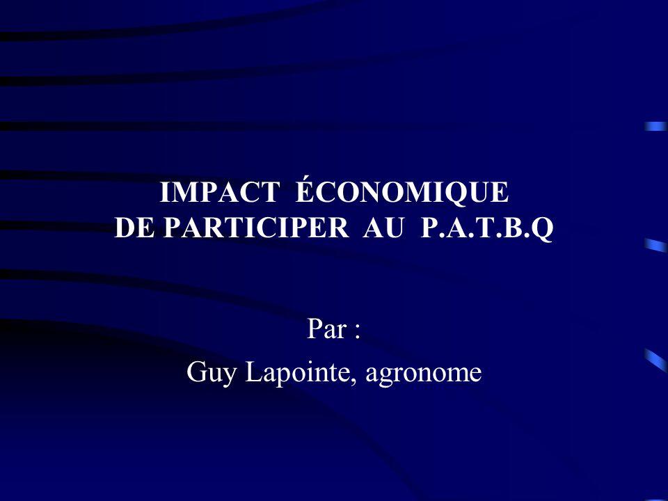 IMPACT ÉCONOMIQUE DE PARTICIPER AU P.A.T.B.Q