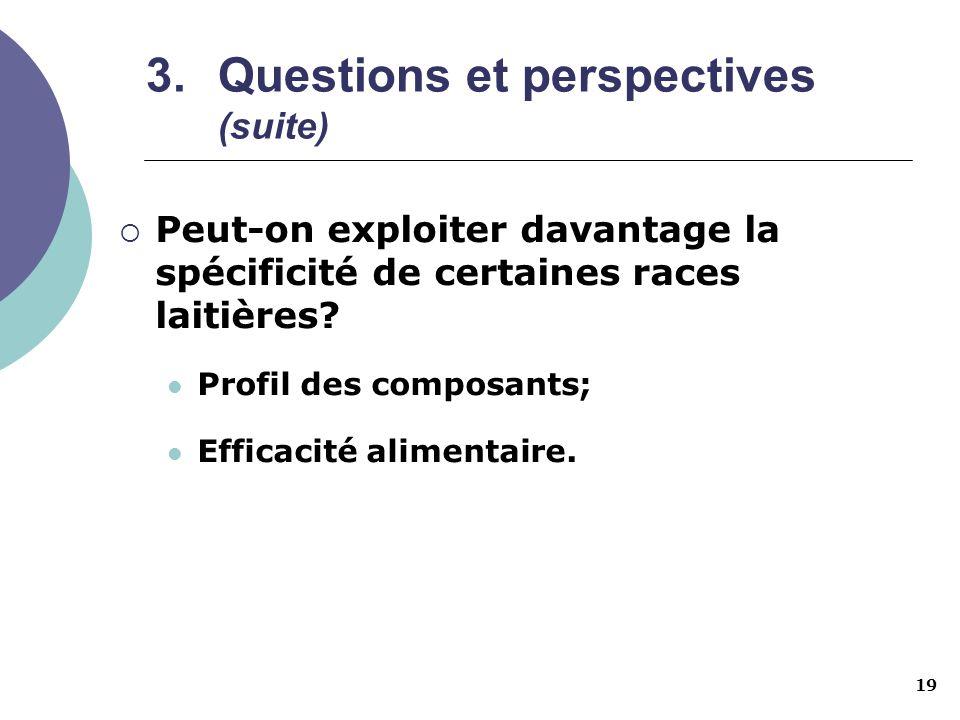 Questions et perspectives (suite)
