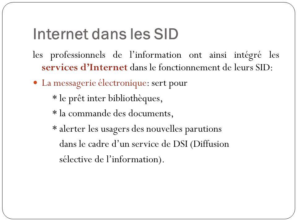 Internet dans les SID les professionnels de l'information ont ainsi intégré les services d'Internet dans le fonctionnement de leurs SID:
