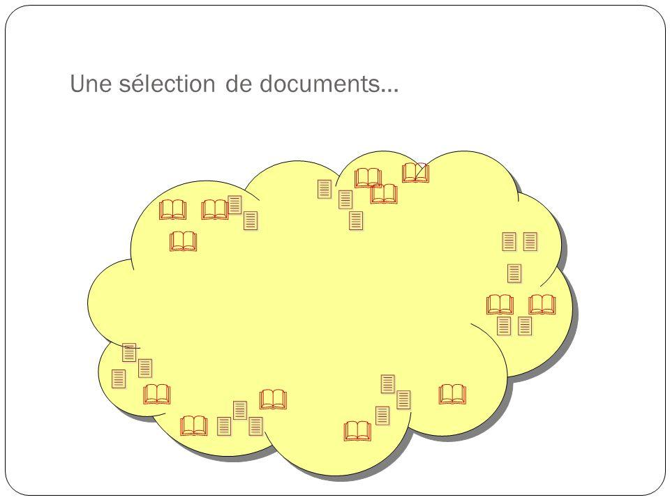 Une sélection de documents…