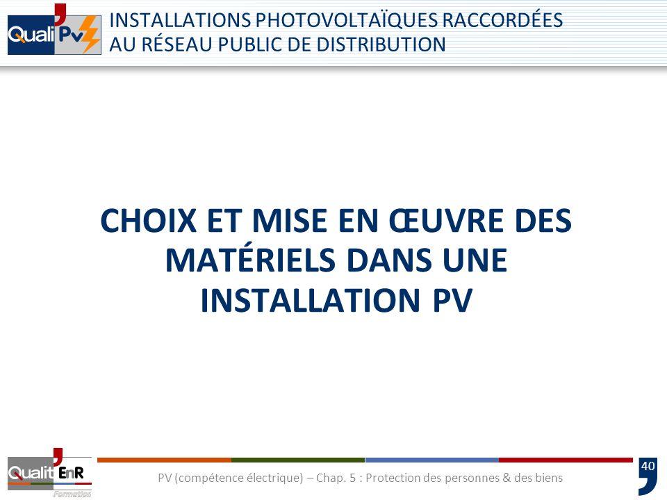 Choix et mise en œuvre des matériels dans une installation PV