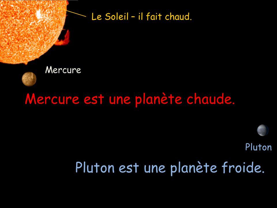 Mercure est une planète chaude.
