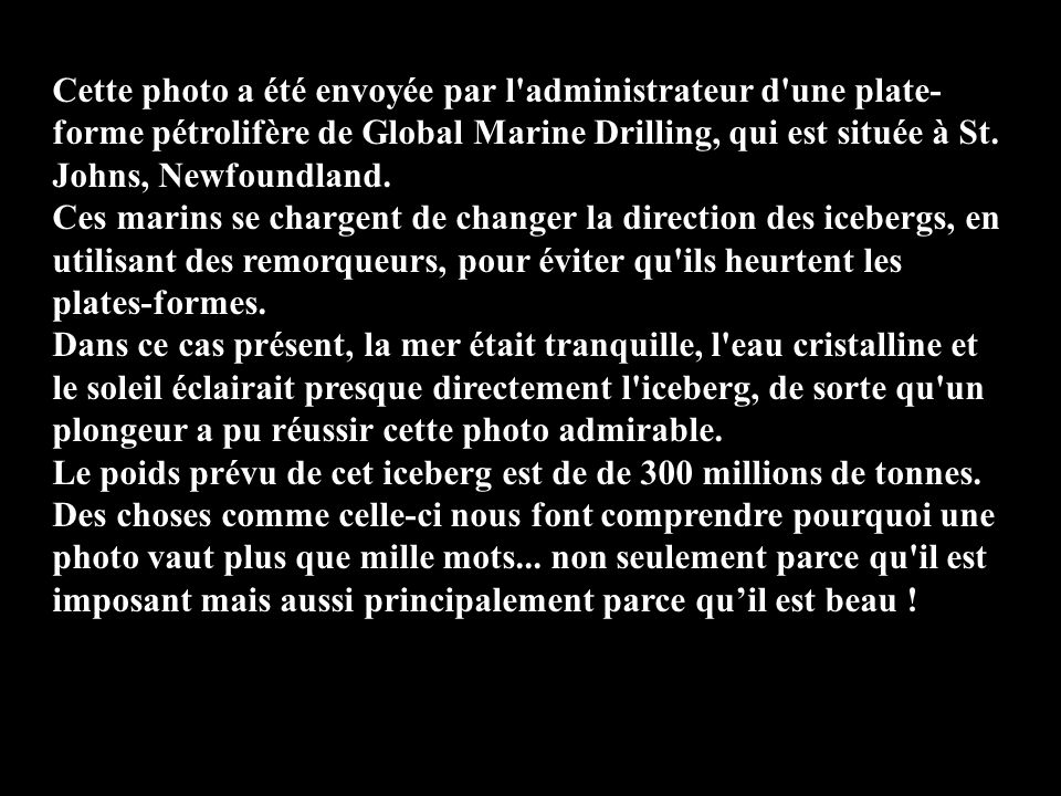 Cette photo a été envoyée par l administrateur d une plate-forme pétrolifère de Global Marine Drilling, qui est située à St. Johns, Newfoundland.