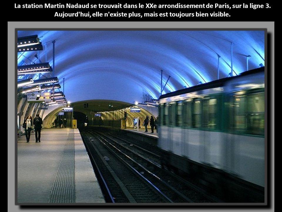 La station Martin Nadaud se trouvait dans le XXe arrondissement de Paris, sur la ligne 3.