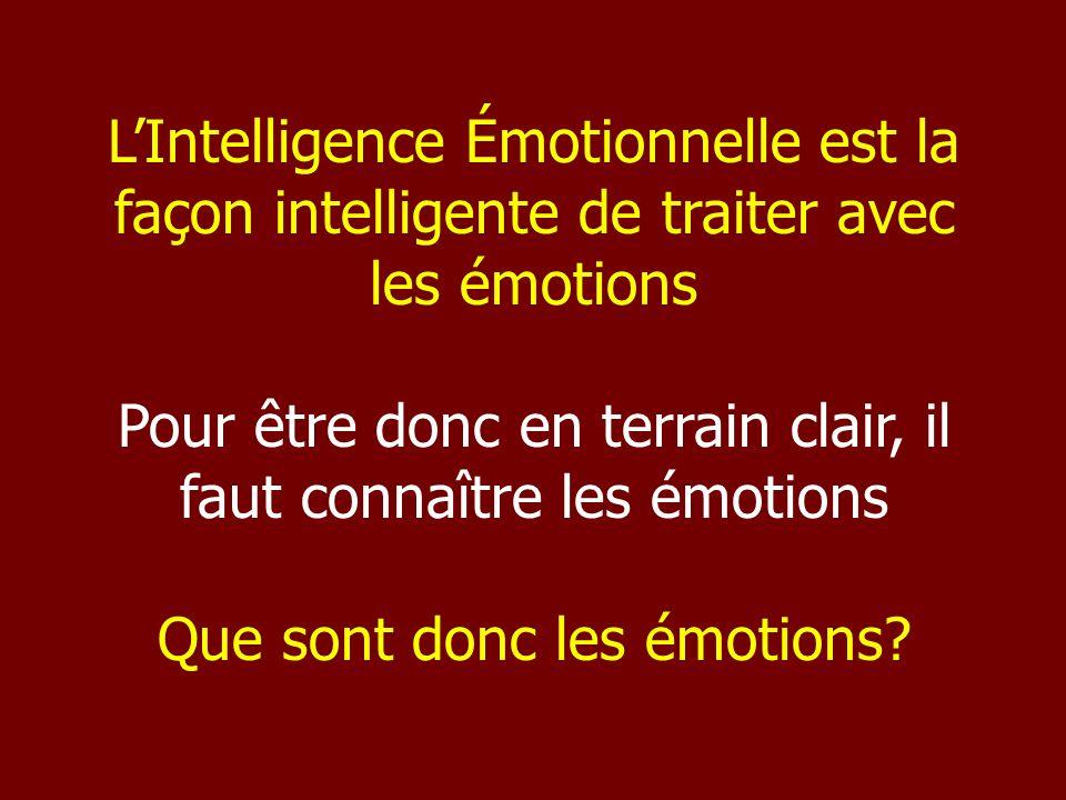 Pour être donc en terrain clair, il faut connaître les émotions