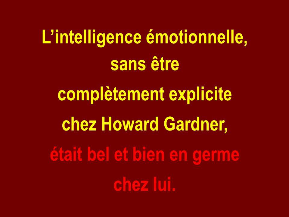 L'intelligence émotionnelle, sans être complètement explicite