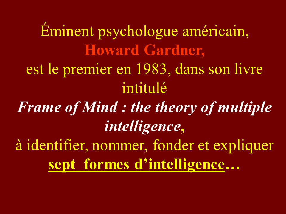 Éminent psychologue américain, Howard Gardner,