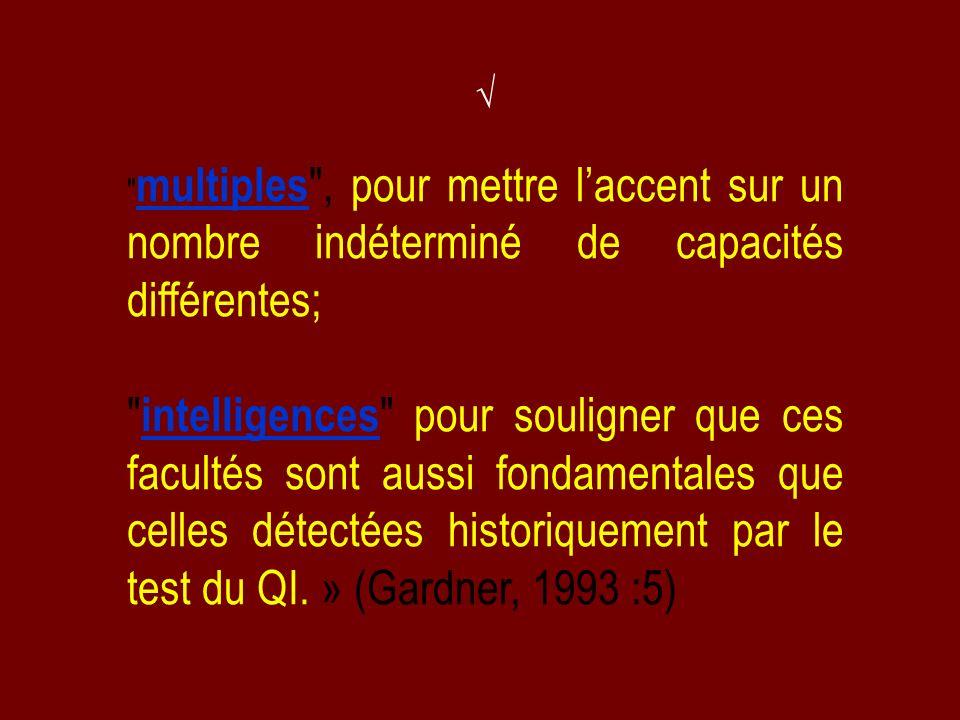 √ multiples , pour mettre l'accent sur un nombre indéterminé de capacités différentes;