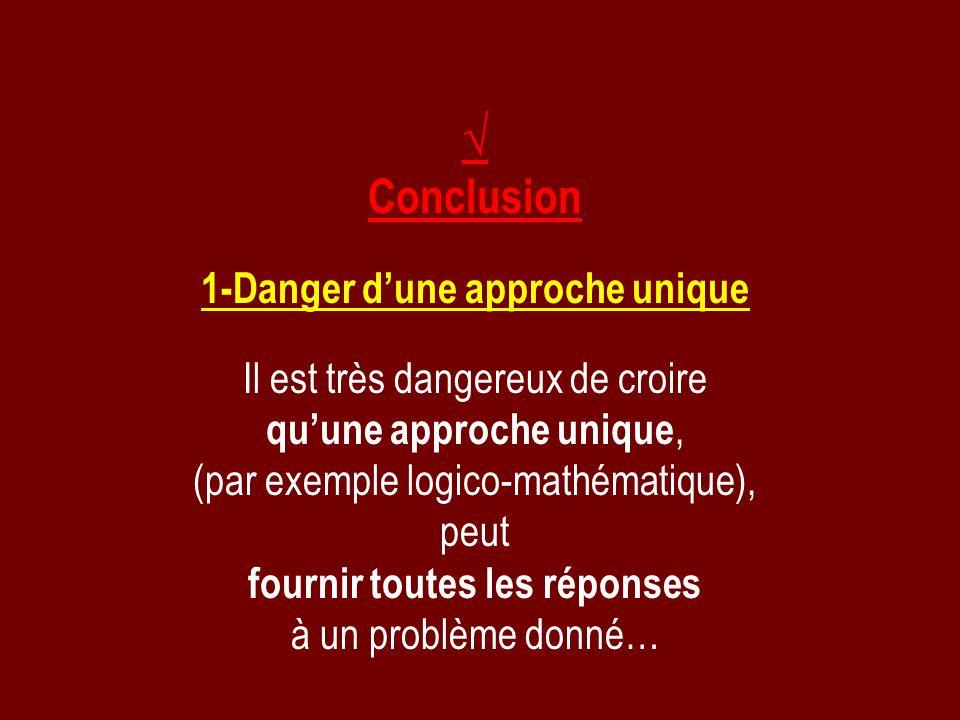 1-Danger d'une approche unique