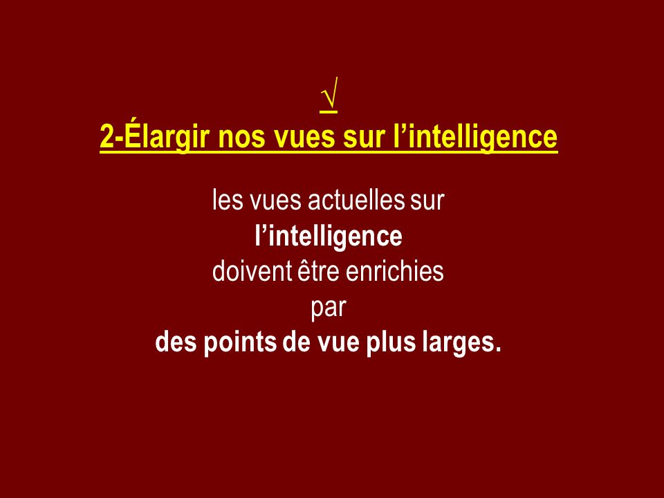 2-Élargir nos vues sur l'intelligence