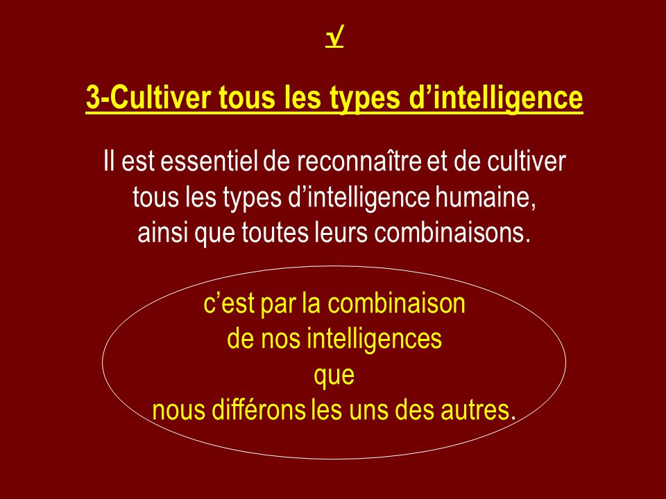 3-Cultiver tous les types d'intelligence