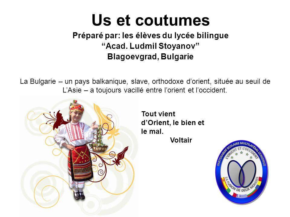 Préparé par: les élèves du lycée bilingue Acad. Ludmil Stoyanov