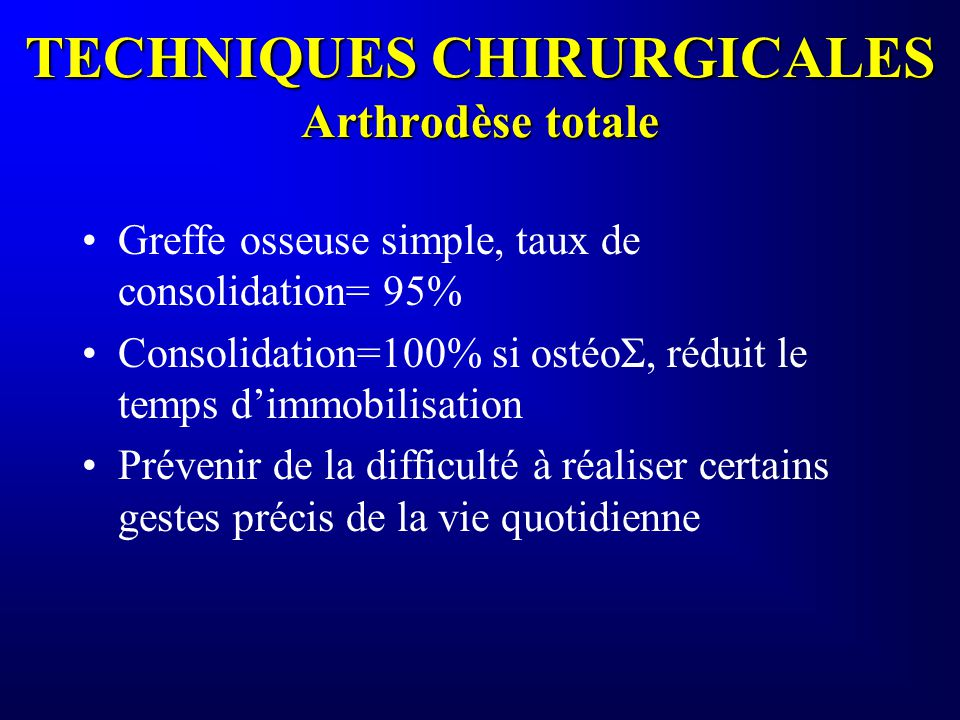 TECHNIQUES CHIRURGICALES Arthrodèse totale