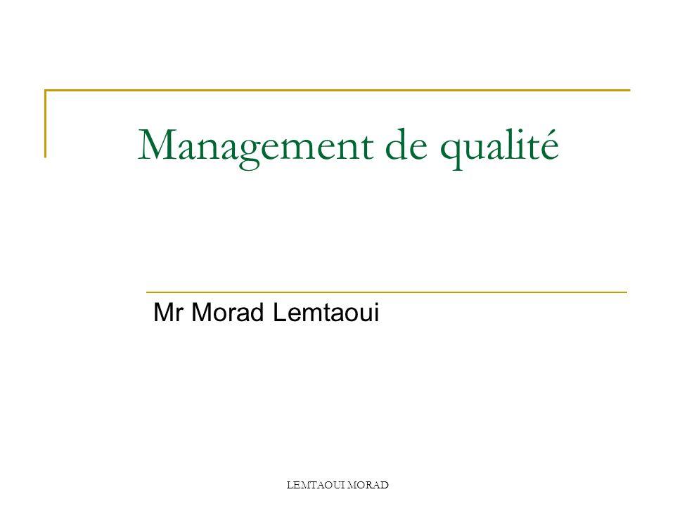 Management de qualité Mr Morad Lemtaoui LEMTAOUI MORAD
