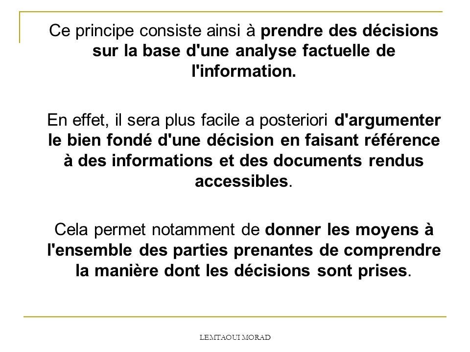 Ce principe consiste ainsi à prendre des décisions sur la base d une analyse factuelle de l information.