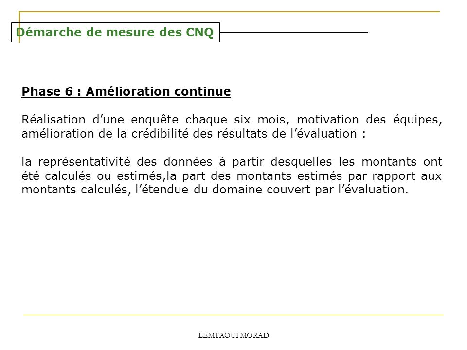 Démarche de mesure des CNQ