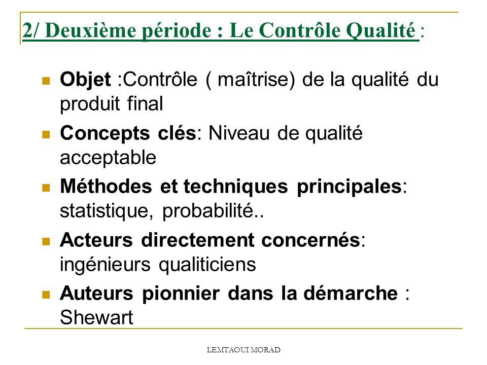2/ Deuxième période : Le Contrôle Qualité :