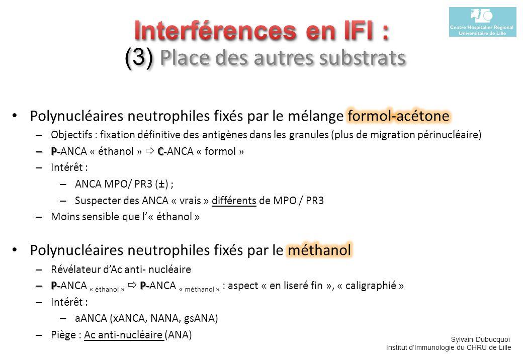 Interférences en IFI : (3) Place des autres substrats