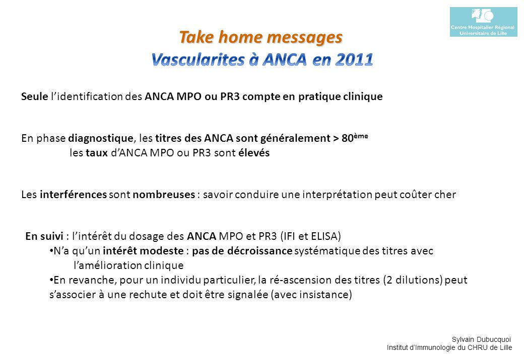 Take home messages Vascularites à ANCA en 2011
