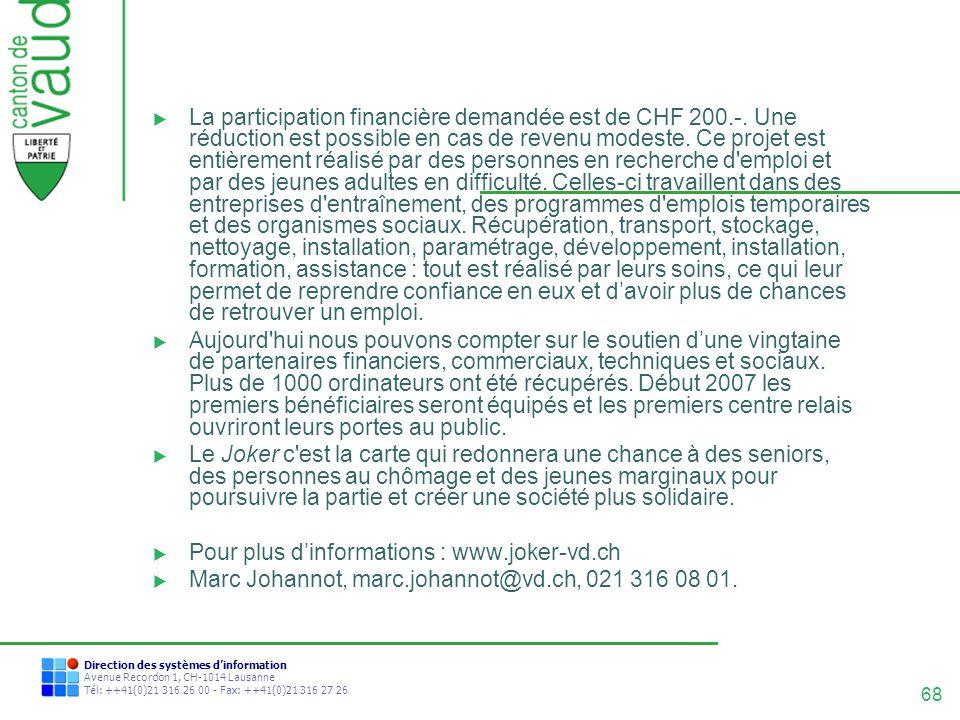 La participation financière demandée est de CHF 200. -