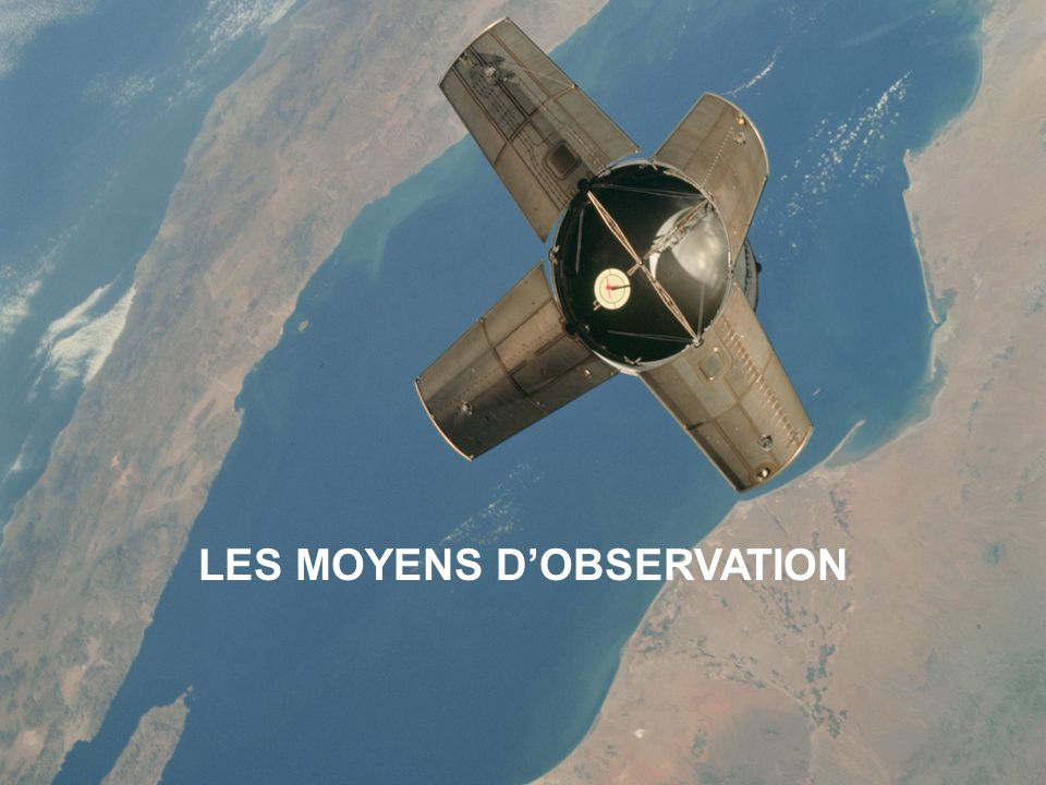 LES MOYENS D'OBSERVATION